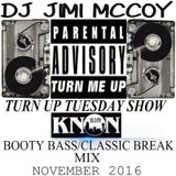 TURNUP TUES. KNON 89.3 MIX. OLD SCHOOL BASS TO THE CLASSIC BREAK MIX NOVEMBER 22 2016 DJ JIMI M