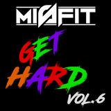 DJ MiSfit Get Hard VOL.6