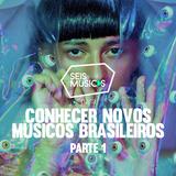 #42 SEIS MÚSICAS PARA CONHECER NOVOS MÚSICOS BRASILEIROS - PARTE 1
