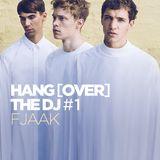 Hang(over) the DJ #1 : FJAAK