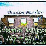 Shadow Warrior 69 - Summer Solistice - 2019 [The Flip Side] (2of2)