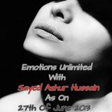 Emotions Unlimited With Sayed Azhur Hussain. As On 27-06-2013