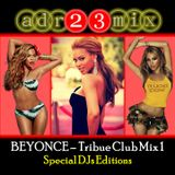 BEYONCE - Tribute Club Mix Vol. 1 (adr23mix) Special DJs Editons