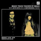 Touched By Magic w/ Octo Octa & Mayurashka - 11th May 2015