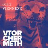 003.2 VTORCHERMETH PODCAST — VIENNESE