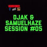 DJAK & SamuelHaze SESSION #05