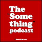 The Something Podcast #2 - Zombies, Oblongs & Dinosaurs