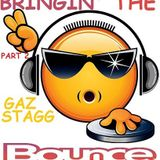 GAZ STAGG - BRINGIN' THE BOUNCE 2018 PART 2
