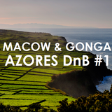 MACOW & GONGA - Azores DnB #1