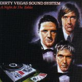 Dirty Vegas Sound System - A Night At The Tables [2003]