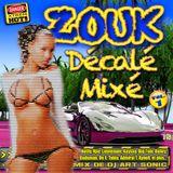 ► ZOUK DÉCALÉ MIXÉ o1 ◀ mix by DJ AS aka Art Sonic