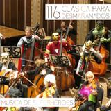 116 - CLÁSICA PARA DESMAÑANADOS - MÚSICA DE SÚPERHEROES