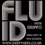 FLUID with STEVE GRIFFO GRIFFITHS - SEPT 12TH 2018 - DEEP VIBES RADIO