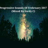 Progressive Sounds Of Frebruary 2017 (Mixed By Yordy C)