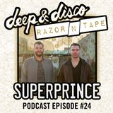 The Deep&Disco / Razor-N-Tape Podcast Episode #24: Superprince