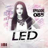 LED Podcast (Episode 085)