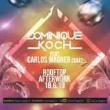 Dominique Koch feat. Carlos Wagner - Rooftop Afterwork