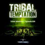 Tribal Weekend | Episode 026