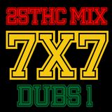 25ThC - 7x7 Mix - Dubs 1