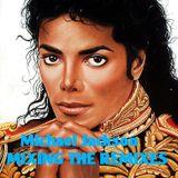 Michael Jackson - MIXING THE REMIXES