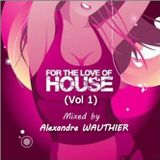 For The Love Of House (Vol 1)