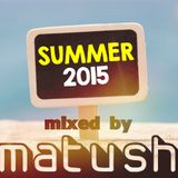 Matush Summer 2015 House mix