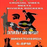 Crucial Vibes meets Riviera Rockers soundartradio.org.uk 02/12/17