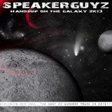 Speakerguyz - Handsup On The Galaxy 2k13