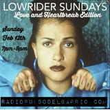 Lowrider Sundays Love & Heartbreak edition 2\12\17