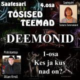 Tõsised teemad 4.osa - DEEMONID 1