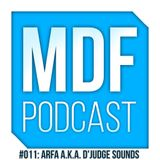Arfa aka D'Judge Sounds - MDF Podcast o11 (11.02.2015)