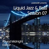 Liquid Jazz & Bass Session 07: 'Round Midnight