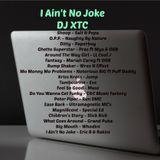 I Ain't No Joke - DJ XTC