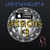 Luis Evangelista Presents Sessions 18