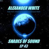 Alexander White (Shades of Sound Ep 43)