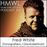 HMWL 64 - Fred White (Drevkollektivet / Fonografiska)