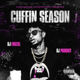 Cuffin Season - Dj Foxzill ft Dj Prodigy