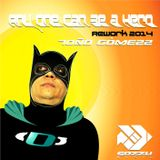 Any One Can Be a Hero (Rework 2014) - Dj Tono Gomezz