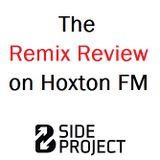 The Remix Review on Hoxton FM: 25.02.2016 - special guest Krystal Roxx