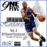 dj9oneFIVE presents...Litty Hardaway The Mixtape Vol. 2 #HennyHardaway