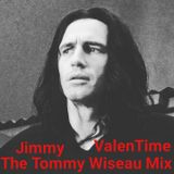 The Tommy Wiseau Mix - The Best Raps of Jimmy ValenTime