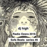 dj high @ Radio Ozora 2016 / Sofa Beats series # 8