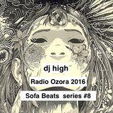 dj high @ Radio Ozora 2016 / Sofa Beats series # 8