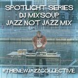 TNJC Spotlight Vol. 1 - DJ Mixsoup [Jazz not Jazz]