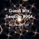 Guest Mix Session #004 by DJ JanTrix