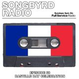 SongByrd Radio - Episode 68 - Bastille Day Celebration