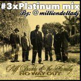 #NoWayOut3xPlatinum Mix