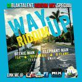 Way Up Riddim Melody Mix (fx) by Dj
