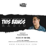 This Bangs Radio W/ DJ CAL On Energy 95.3 [03-09-19] PT 2