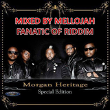 Morgan Heritage (special edition (fm records) 2015) Mixed By MELLOJAH FANATIC OF RIDDIM